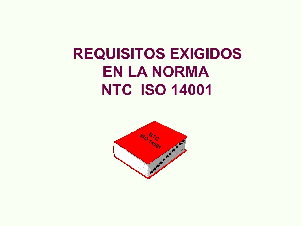 REQUISITOS EXIGIDOS EN LA NORMA NTC ISO 14001