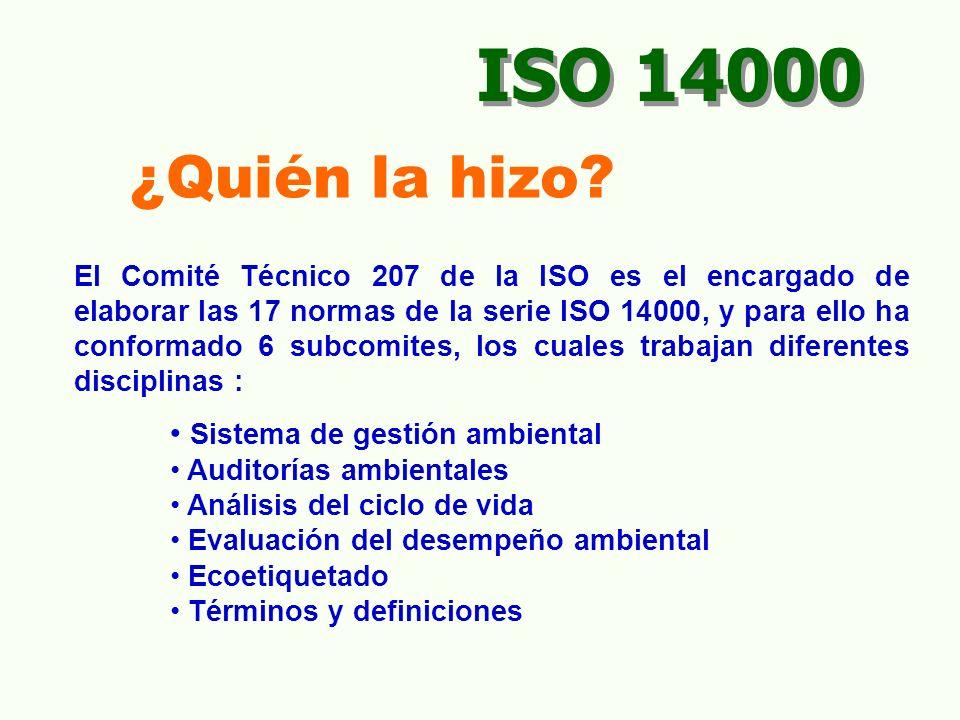 ISO 14000 ¿Quién la hizo Sistema de gestión ambiental
