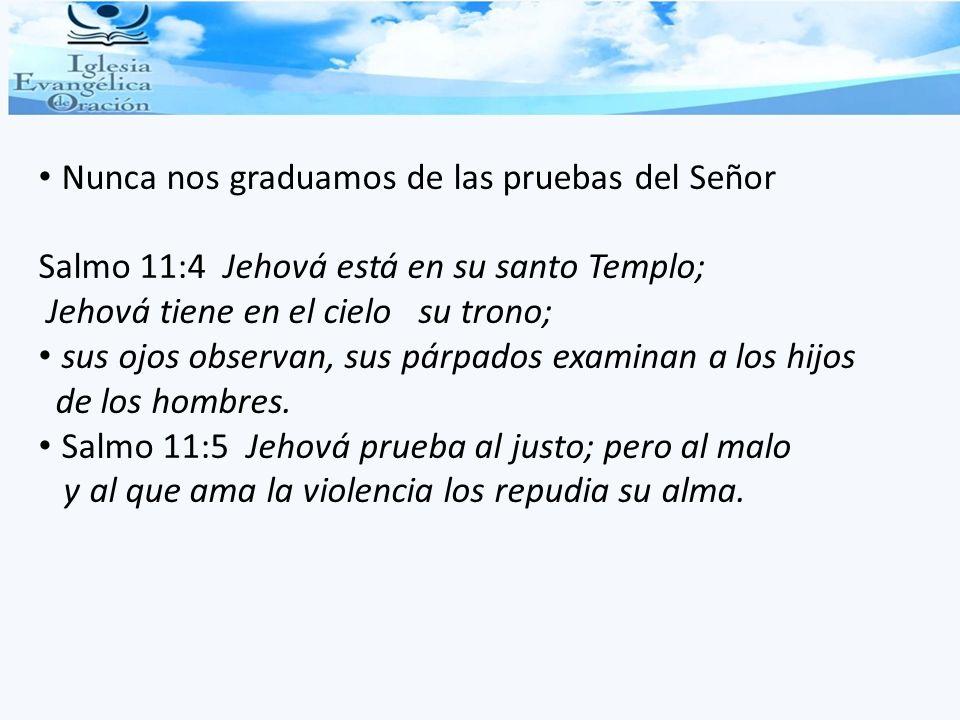 Nunca nos graduamos de las pruebas del Señor