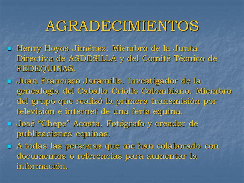 AGRADECIMIENTOSHenry Hoyos Jiménez. Miembro de la Junta Directiva de ASDESILLA y del Comité Técnico de FEDEQUINAS.