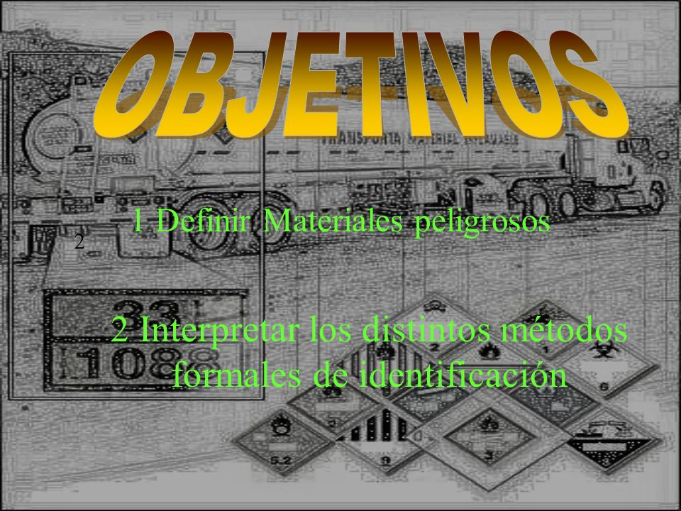 OBJETIVOS 1 Definir Materiales peligrosos. 2.