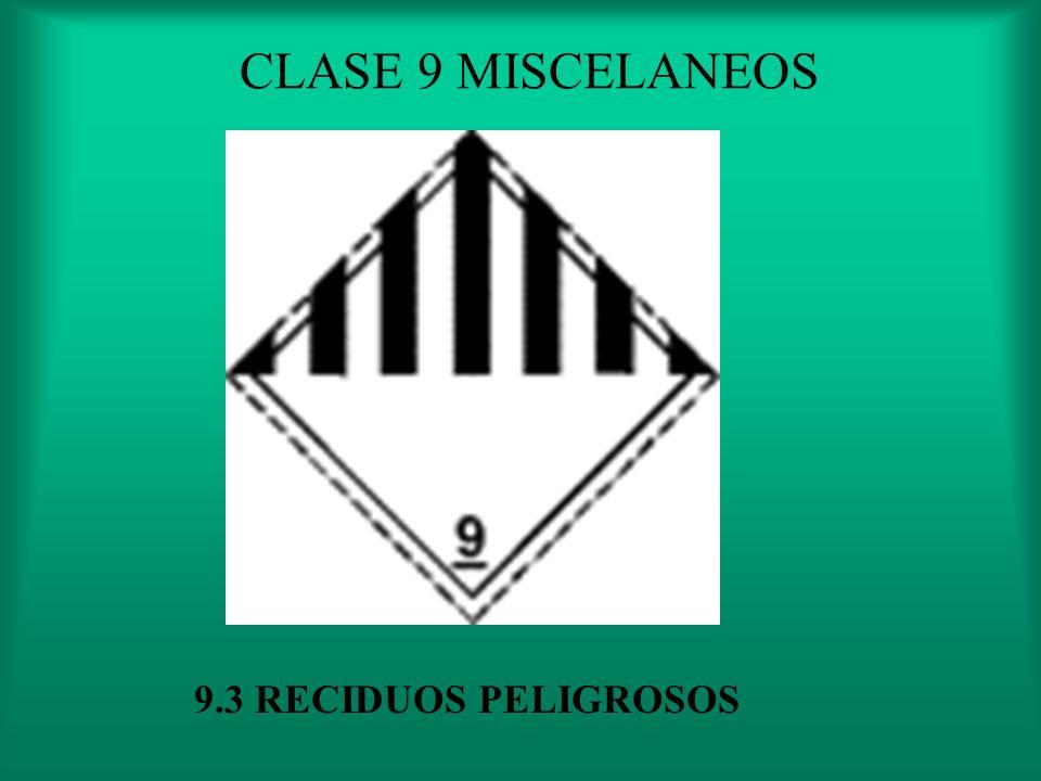 CLASE 9 MISCELANEOS 9.3 RECIDUOS PELIGROSOS