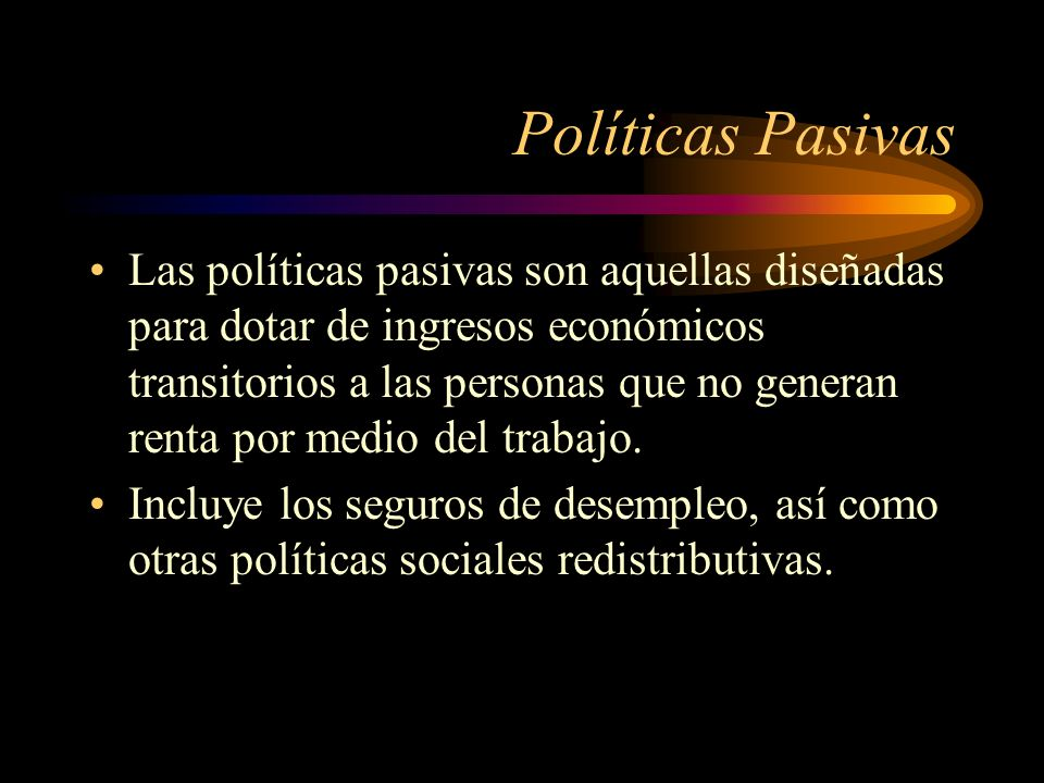 Políticas Pasivas