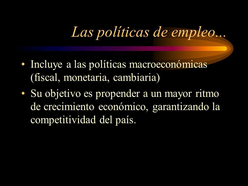 Las políticas de empleo...