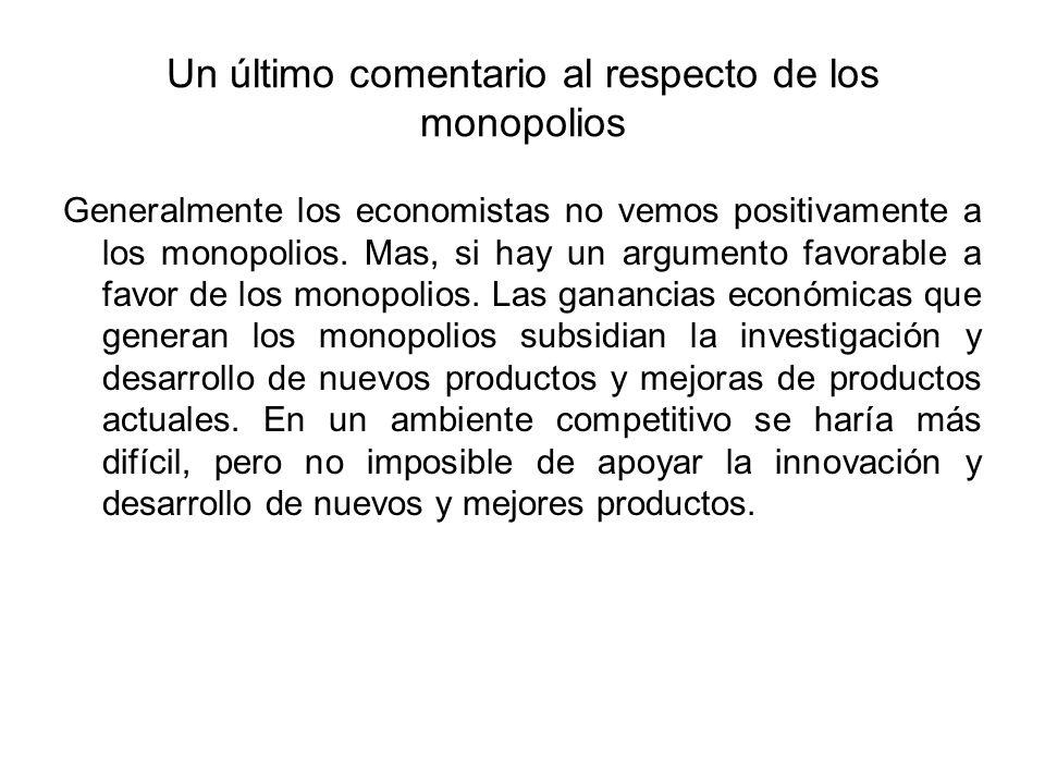 Un último comentario al respecto de los monopolios