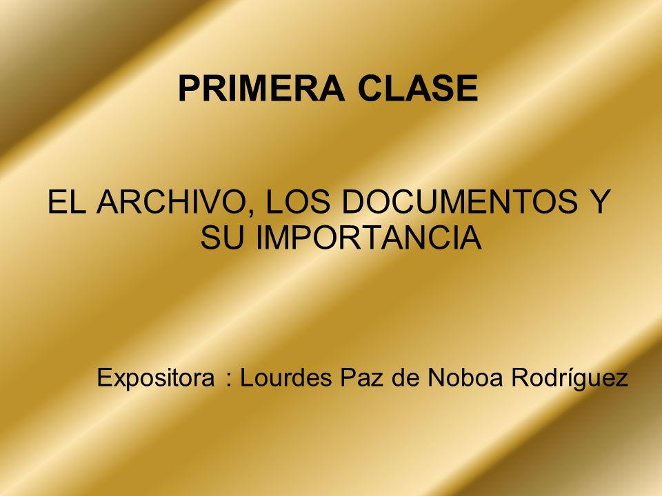 EL ARCHIVO, LOS DOCUMENTOS Y SU IMPORTANCIA