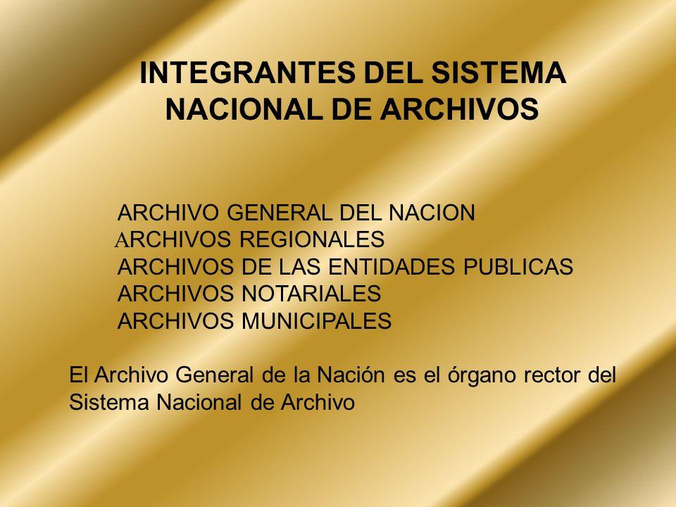 INTEGRANTES DEL SISTEMA NACIONAL DE ARCHIVOS