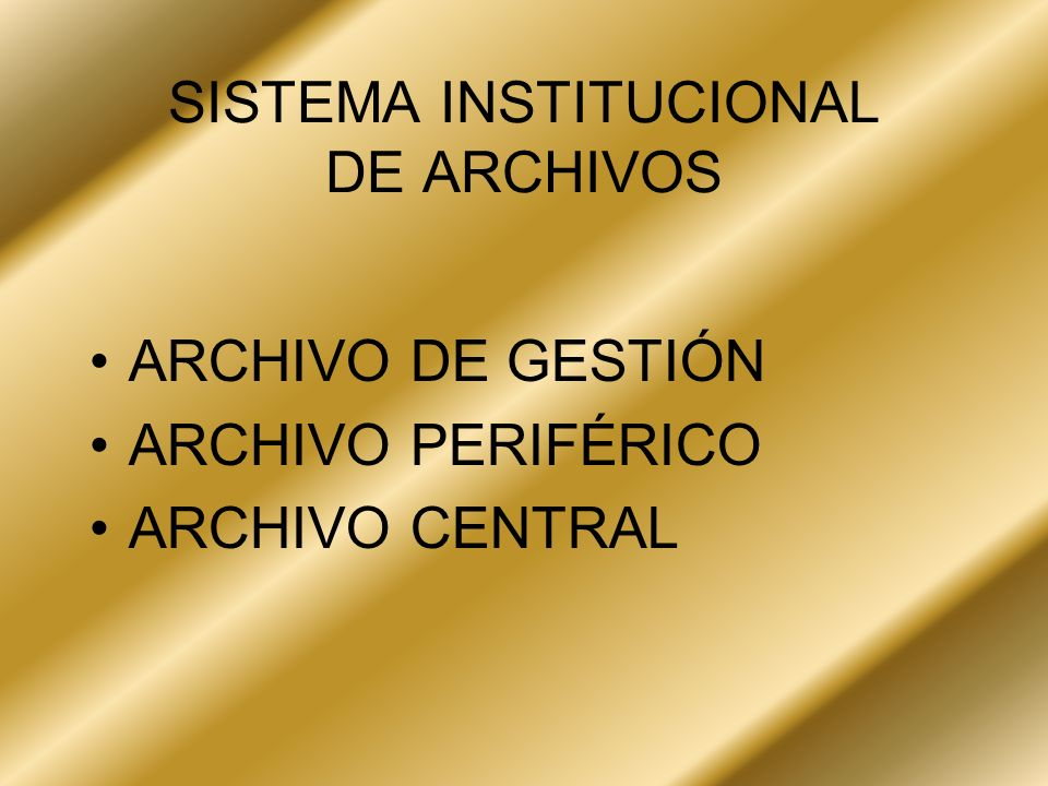 SISTEMA INSTITUCIONAL DE ARCHIVOS