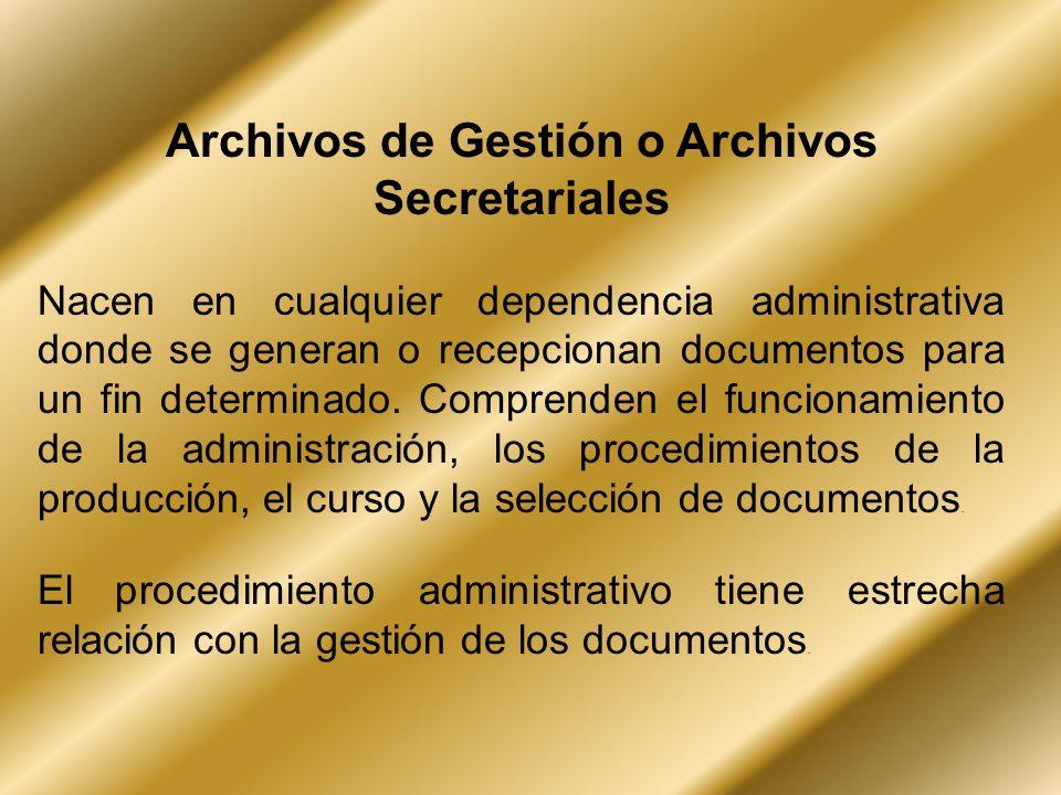 Archivos de Gestión o Archivos Secretariales
