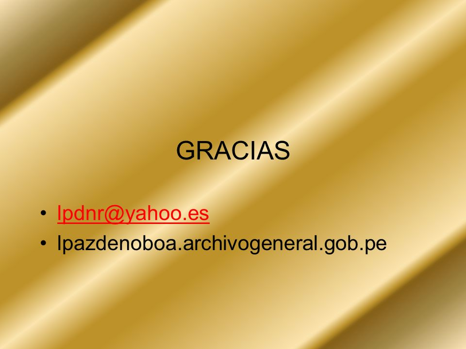 GRACIAS lpdnr@yahoo.es lpazdenoboa.archivogeneral.gob.pe