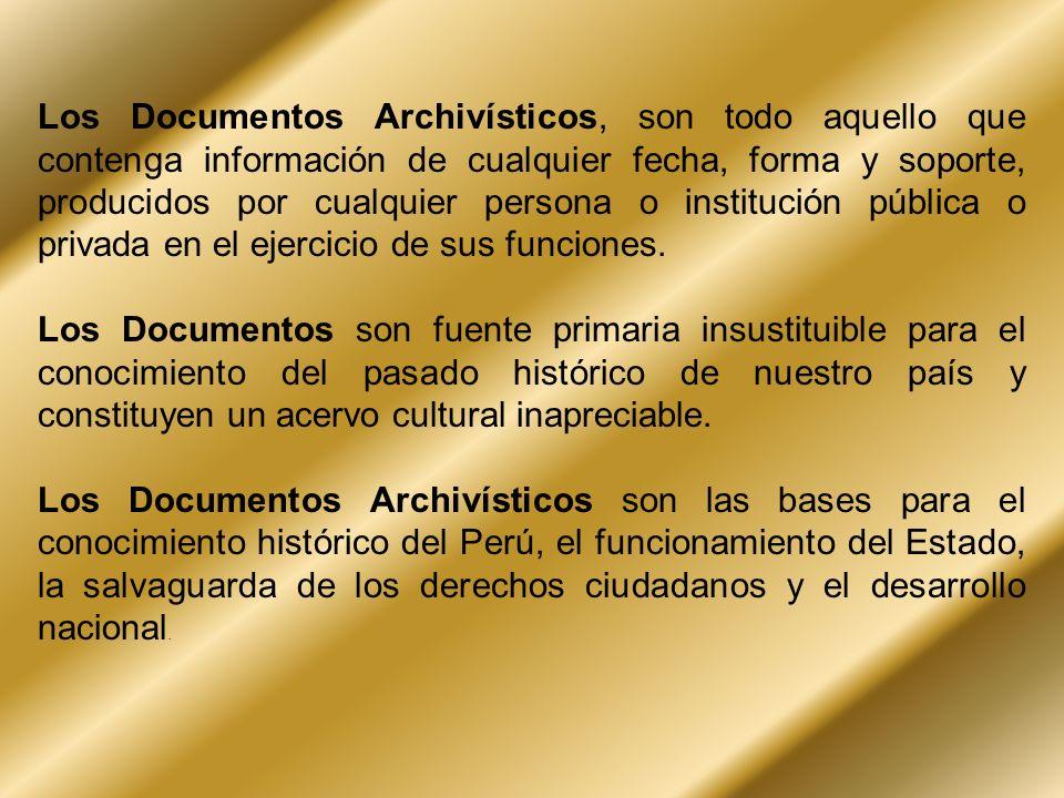 Los Documentos Archivísticos, son todo aquello que contenga información de cualquier fecha, forma y soporte, producidos por cualquier persona o institución pública o privada en el ejercicio de sus funciones.