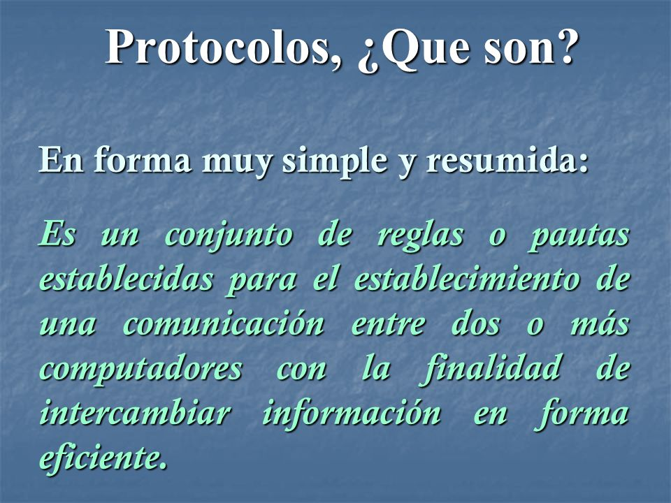 Protocolos, ¿Que son En forma muy simple y resumida: