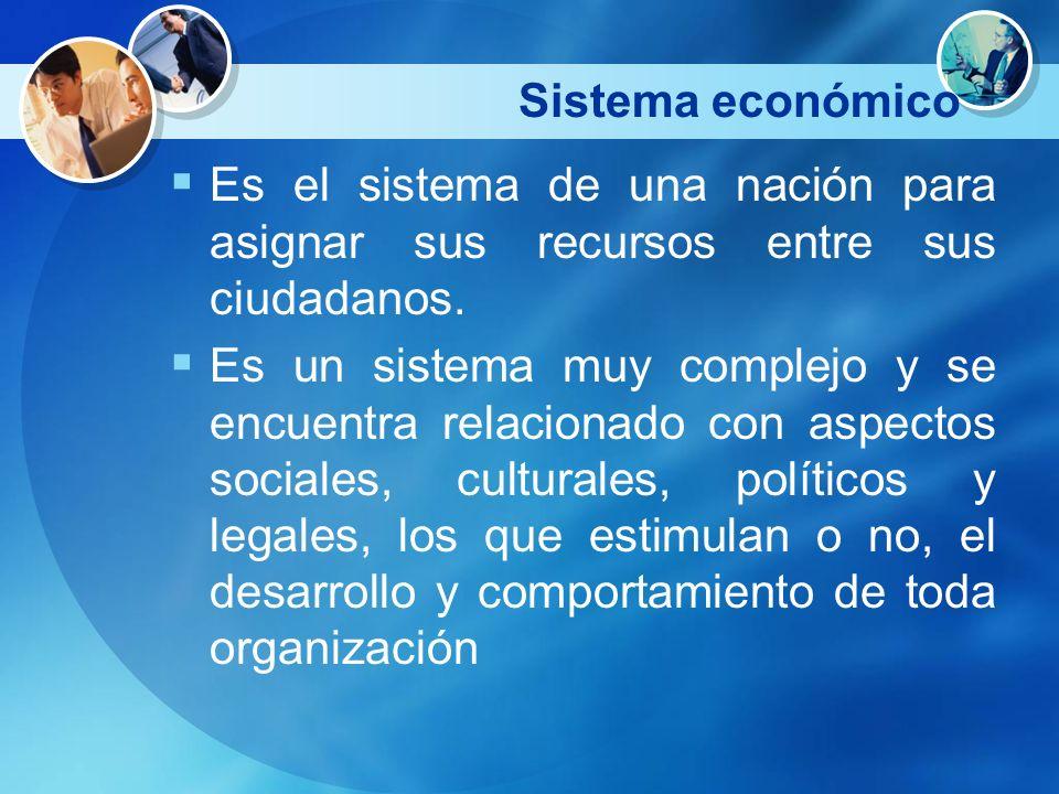 Sistema económico Es el sistema de una nación para asignar sus recursos entre sus ciudadanos.