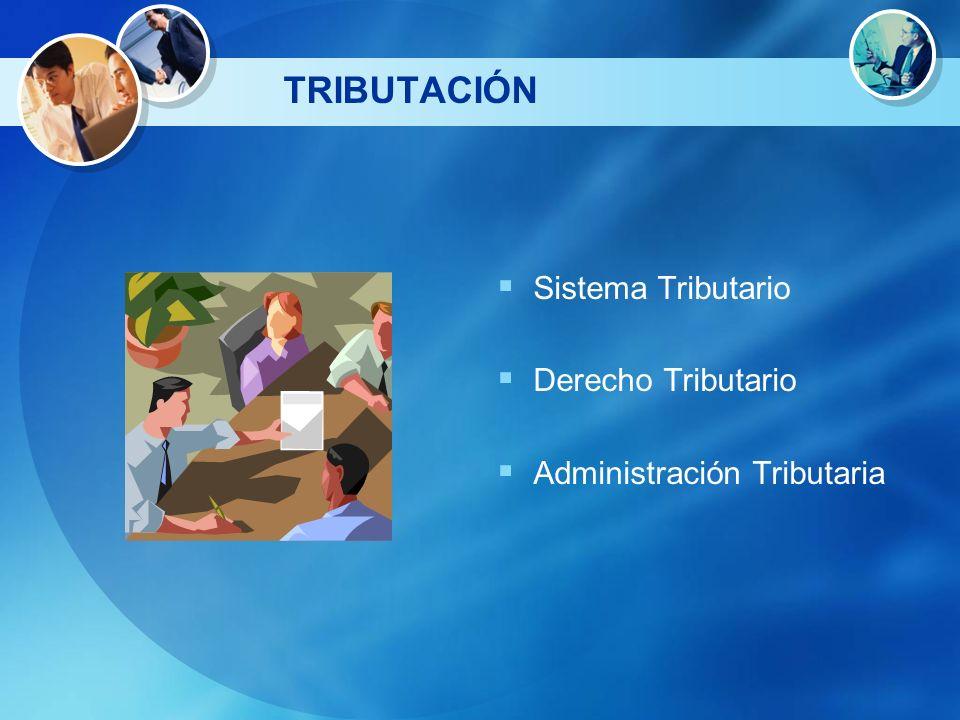 TRIBUTACIÓN Sistema Tributario Derecho Tributario