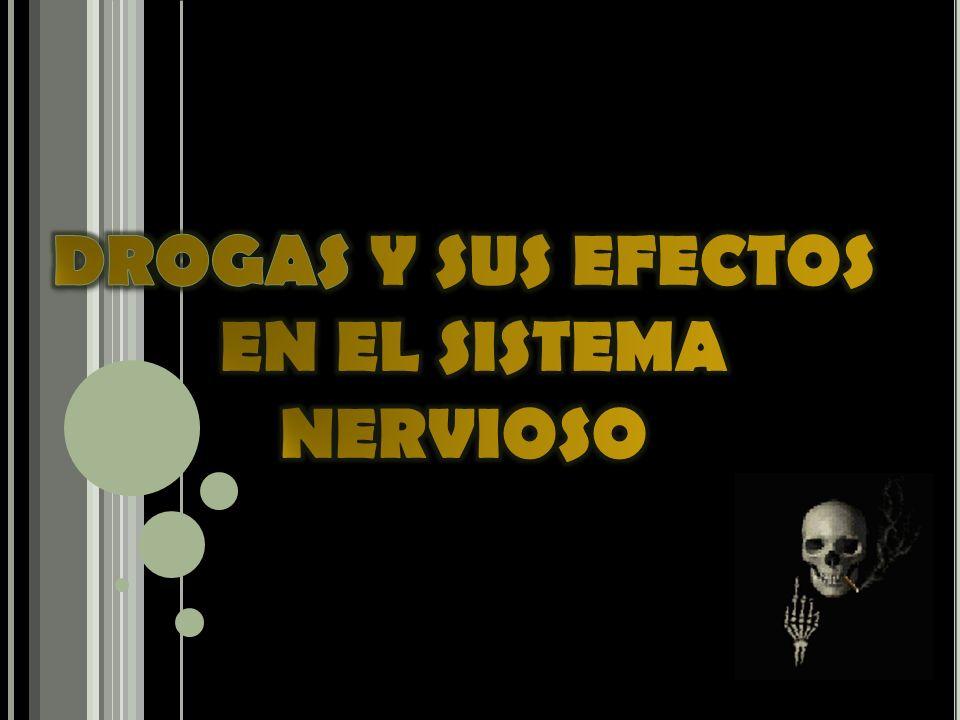 DROGAS Y SUS EFECTOS EN EL SISTEMA NERVIOSO