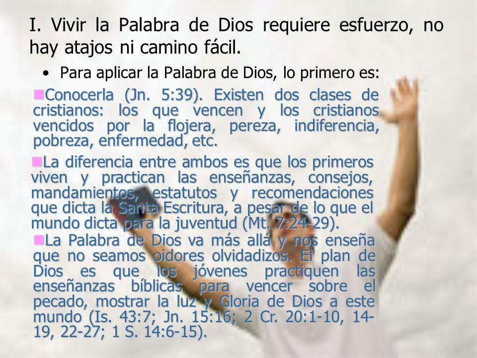 I. Vivir la Palabra de Dios requiere esfuerzo, no hay atajos ni camino fácil.