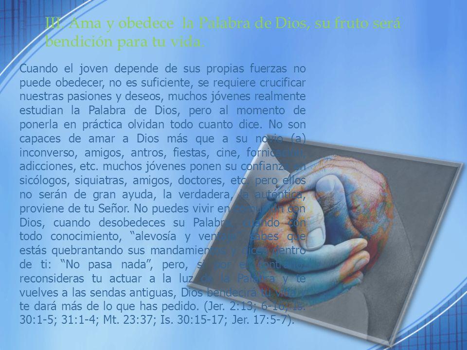 III. Ama y obedece la Palabra de Dios, su fruto será bendición para tu vida.