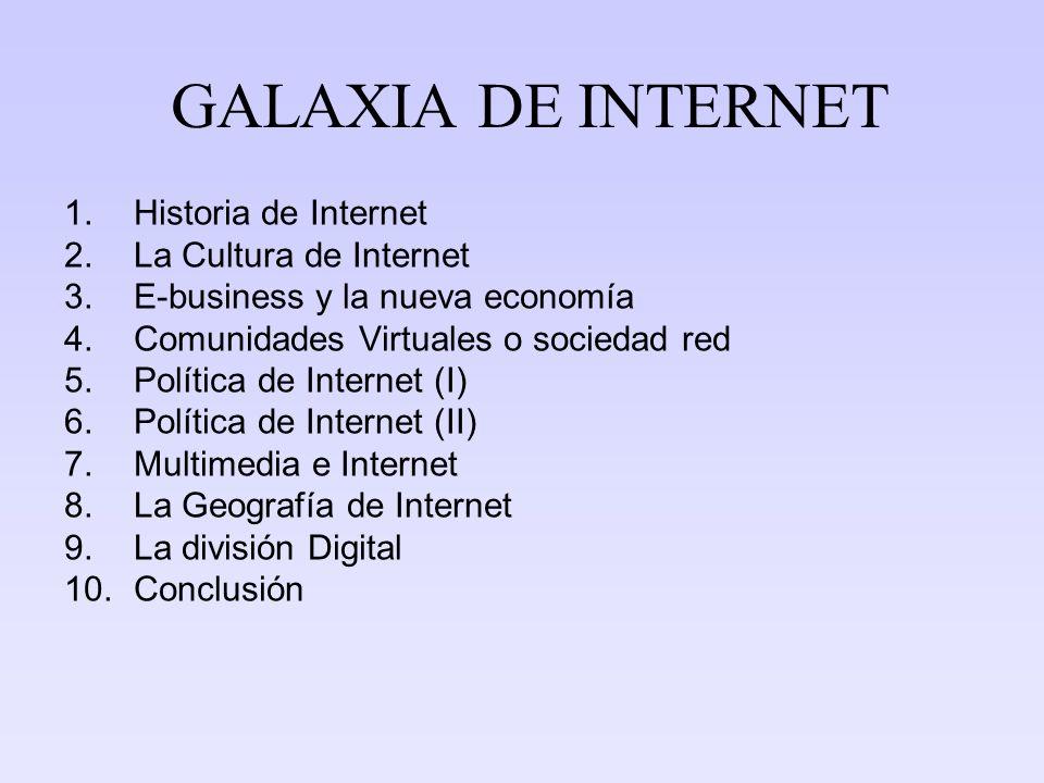 GALAXIA DE INTERNET Historia de Internet La Cultura de Internet