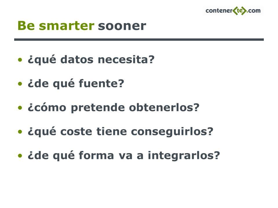 Be smarter sooner ¿qué datos necesita ¿de qué fuente