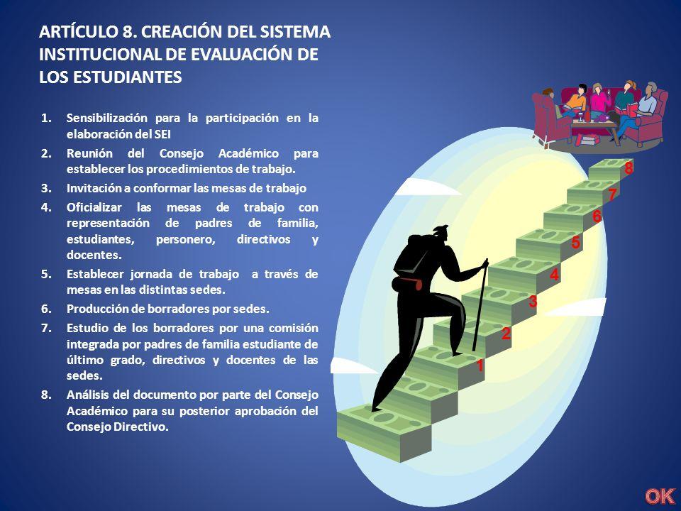 ARTÍCULO 8. CREACIÓN DEL SISTEMA INSTITUCIONAL DE EVALUACIÓN DE LOS ESTUDIANTES