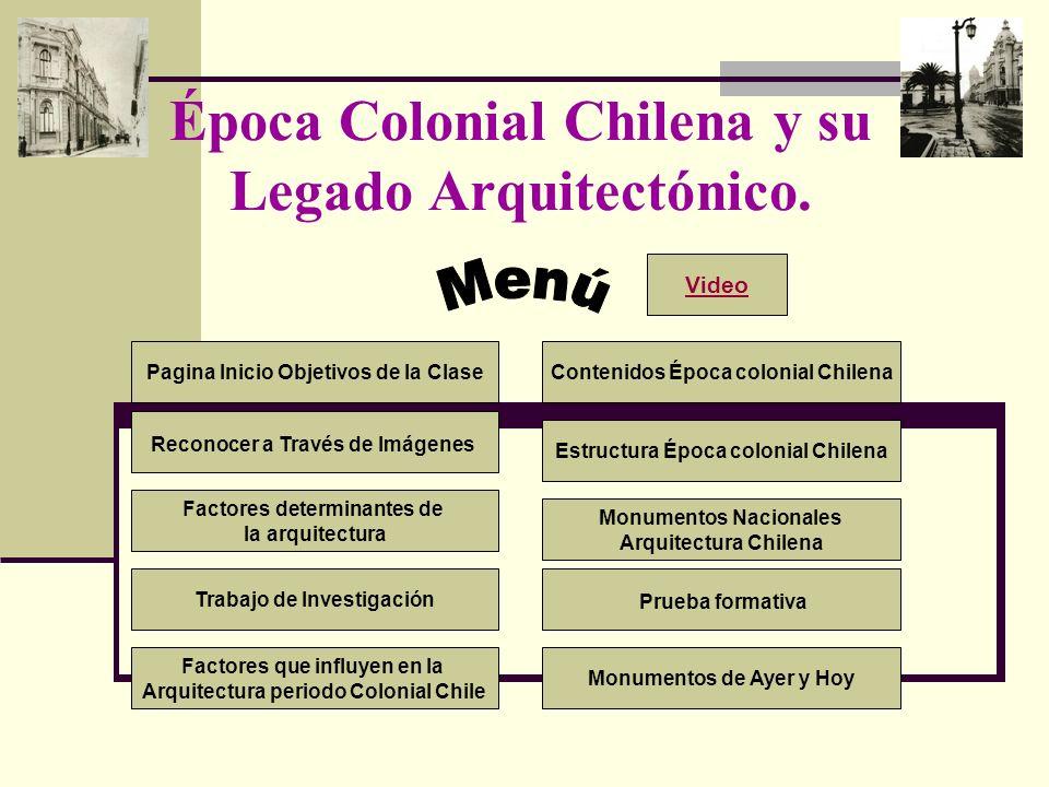 Época Colonial Chilena y su Legado Arquitectónico.