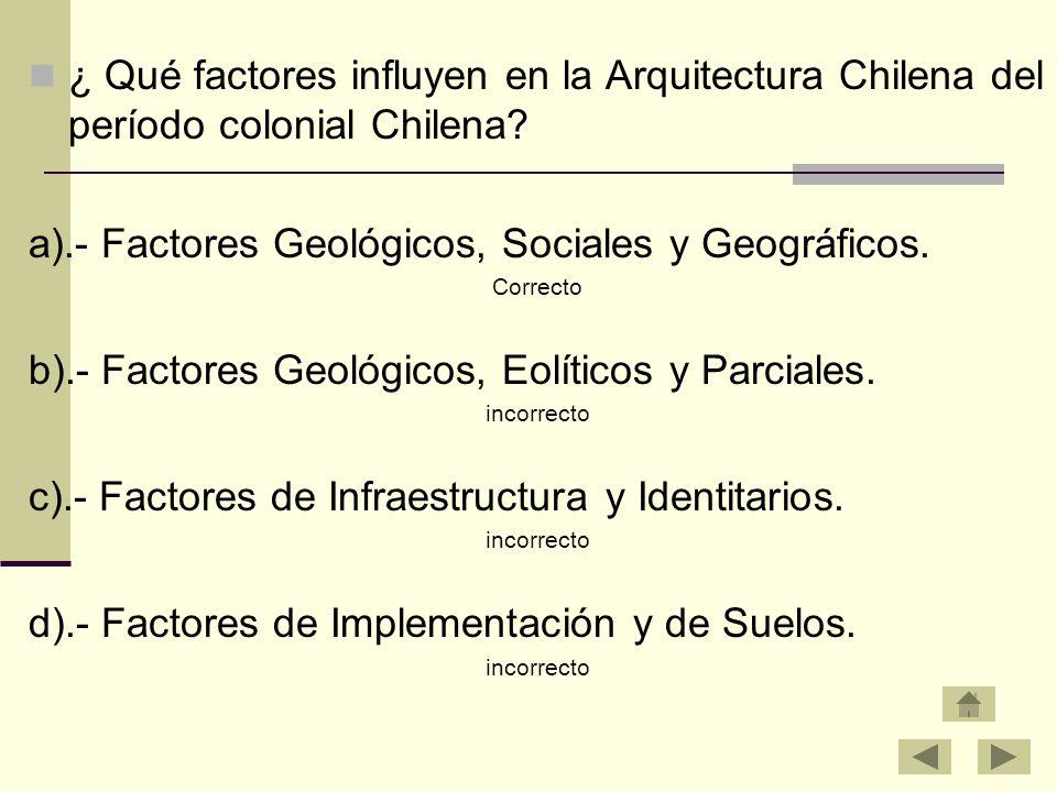 a).- Factores Geológicos, Sociales y Geográficos.