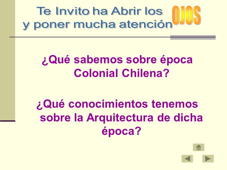 ¿Qué sabemos sobre época Colonial Chilena