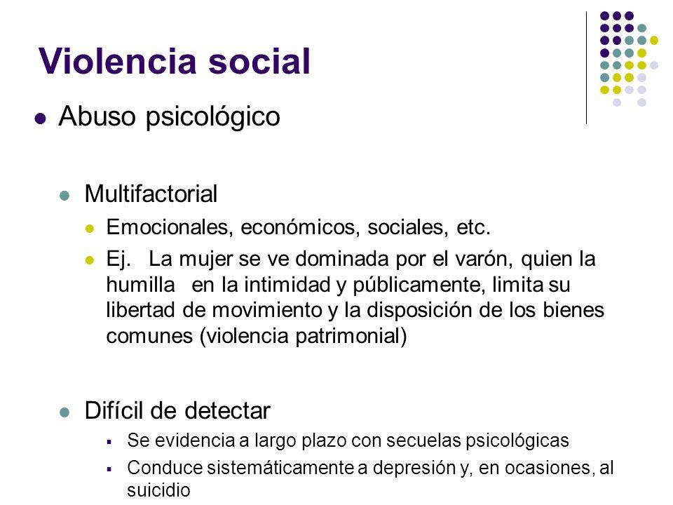 Violencia social Abuso psicológico Multifactorial Difícil de detectar