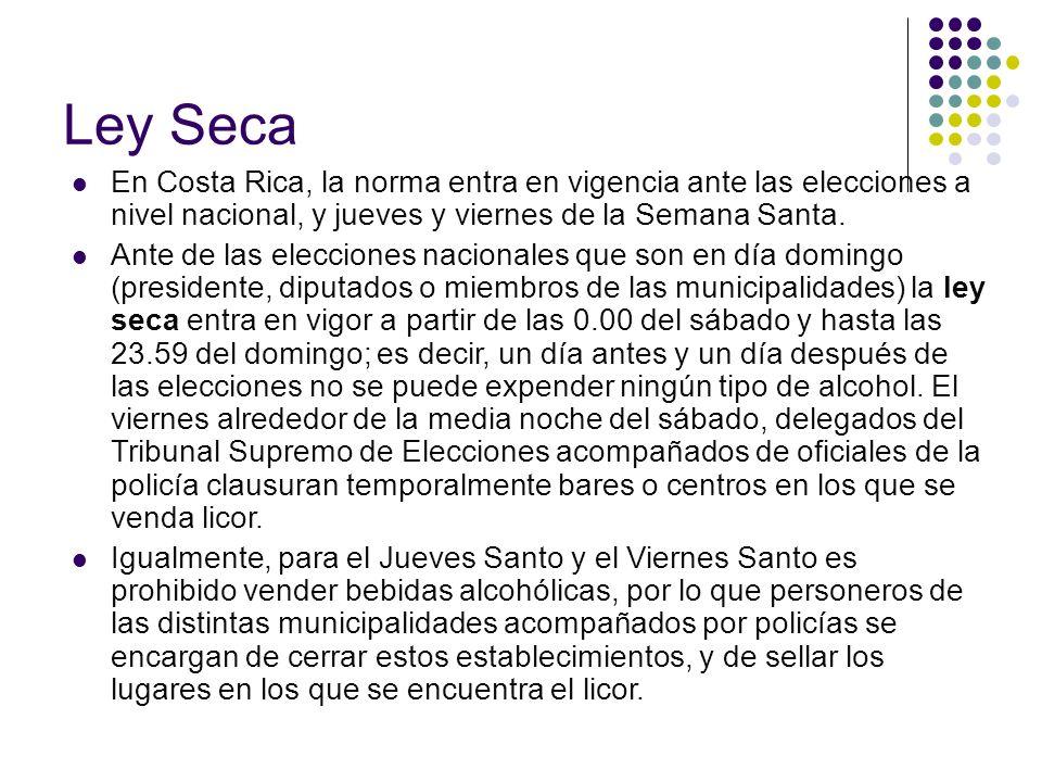 Ley SecaEn Costa Rica, la norma entra en vigencia ante las elecciones a nivel nacional, y jueves y viernes de la Semana Santa.