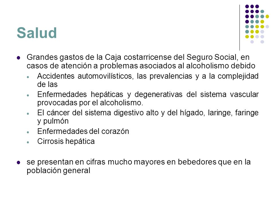 Salud Grandes gastos de la Caja costarricense del Seguro Social, en casos de atención a problemas asociados al alcoholismo debido.