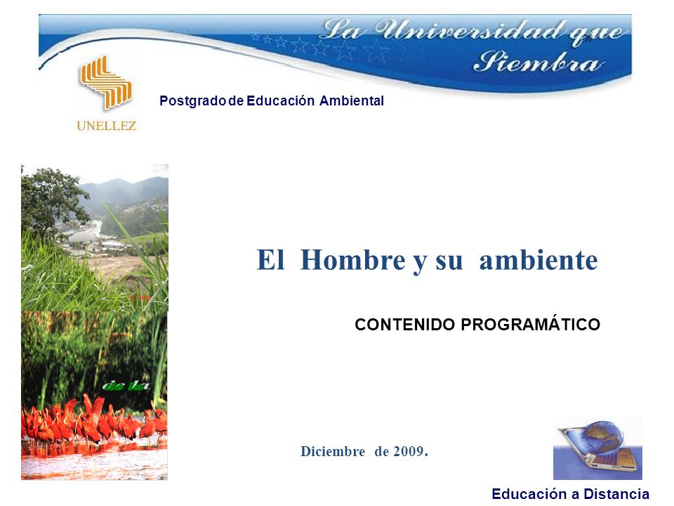 El Hombre y su ambiente CONTENIDO PROGRAMÁTICO Diciembre de 2009.
