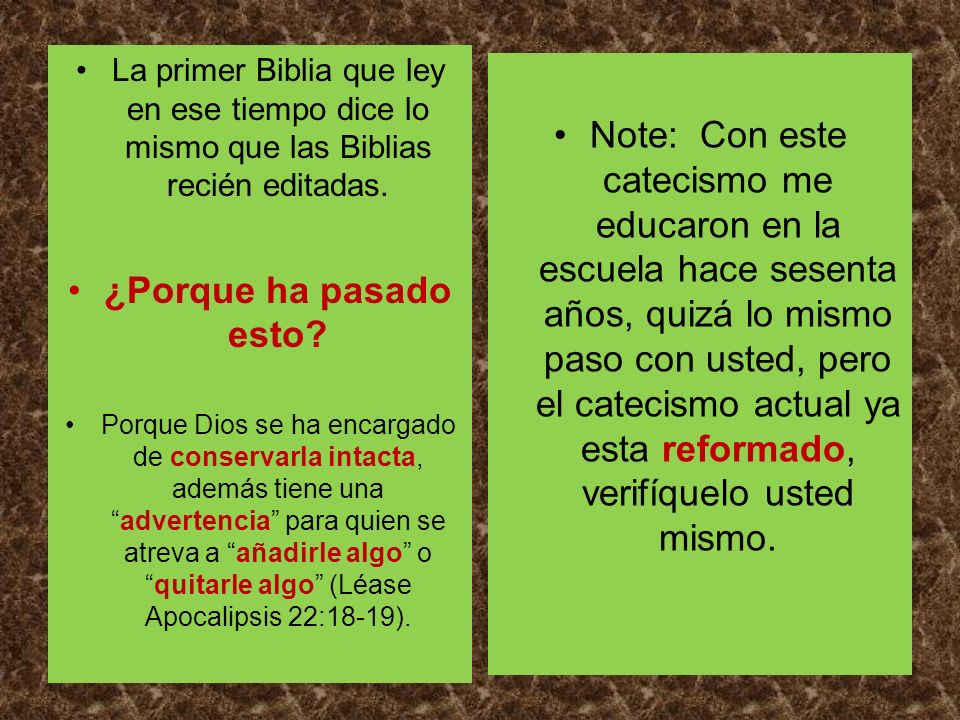 La primer Biblia que ley en ese tiempo dice lo mismo que las Biblias recién editadas.