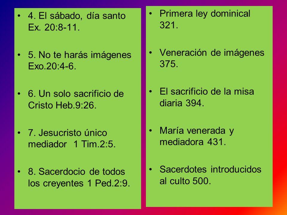 Primera ley dominical 321.Veneración de imágenes 375. El sacrificio de la misa diaria 394. María venerada y mediadora 431.