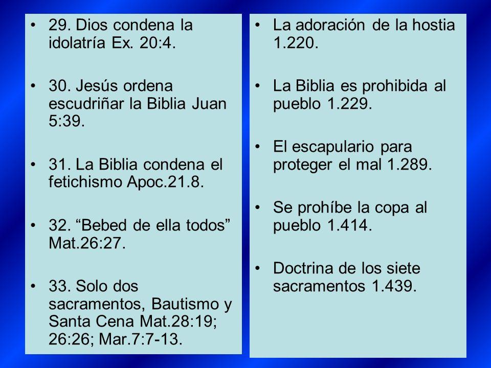29. Dios condena la idolatría Ex. 20:4.