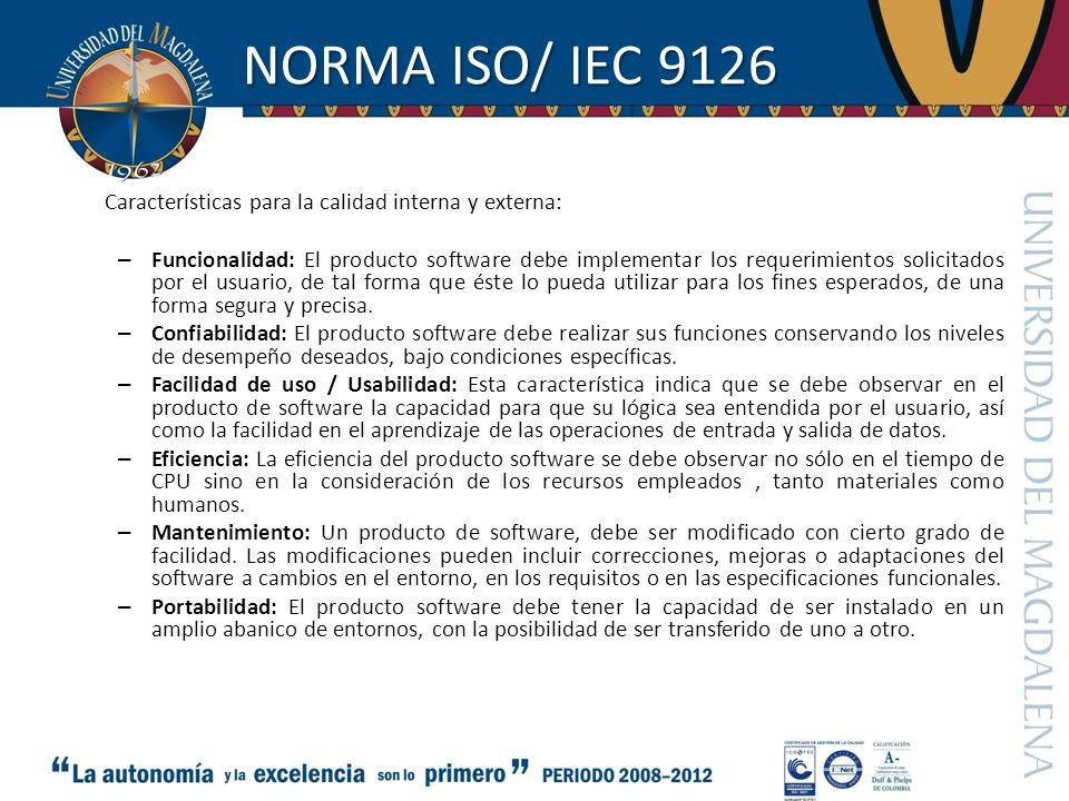NORMA ISO/ IEC 9126 Características para la calidad interna y externa: