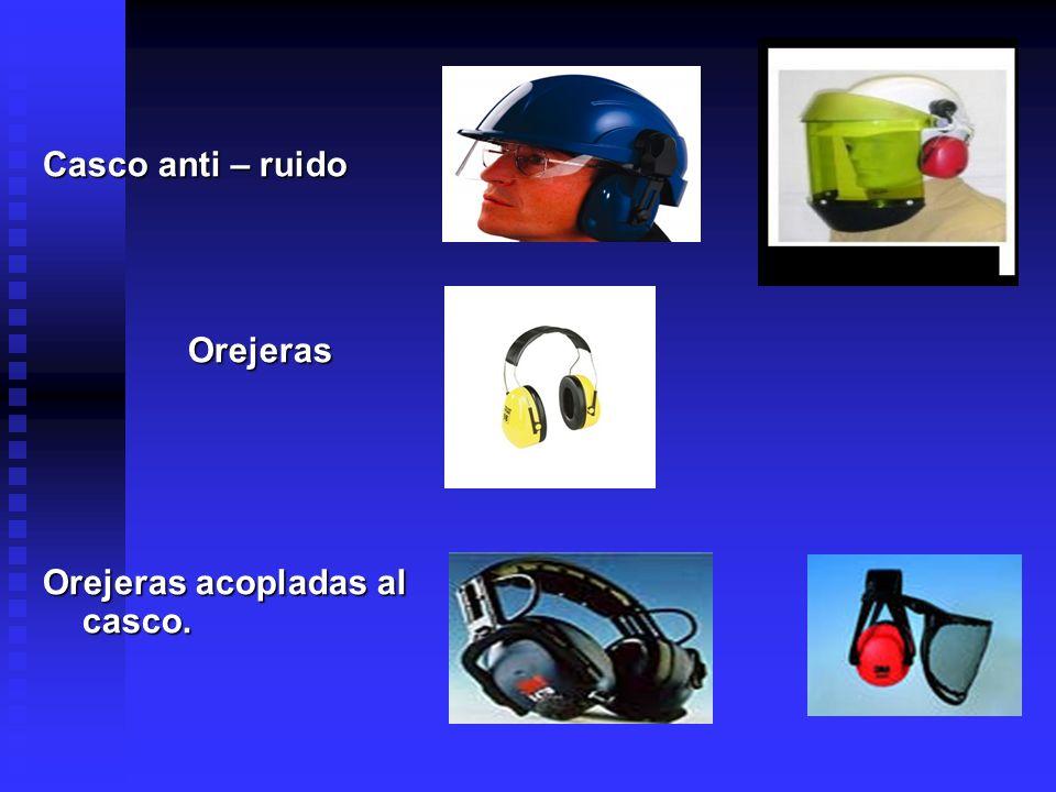 Casco anti – ruido Orejeras Orejeras acopladas al casco.