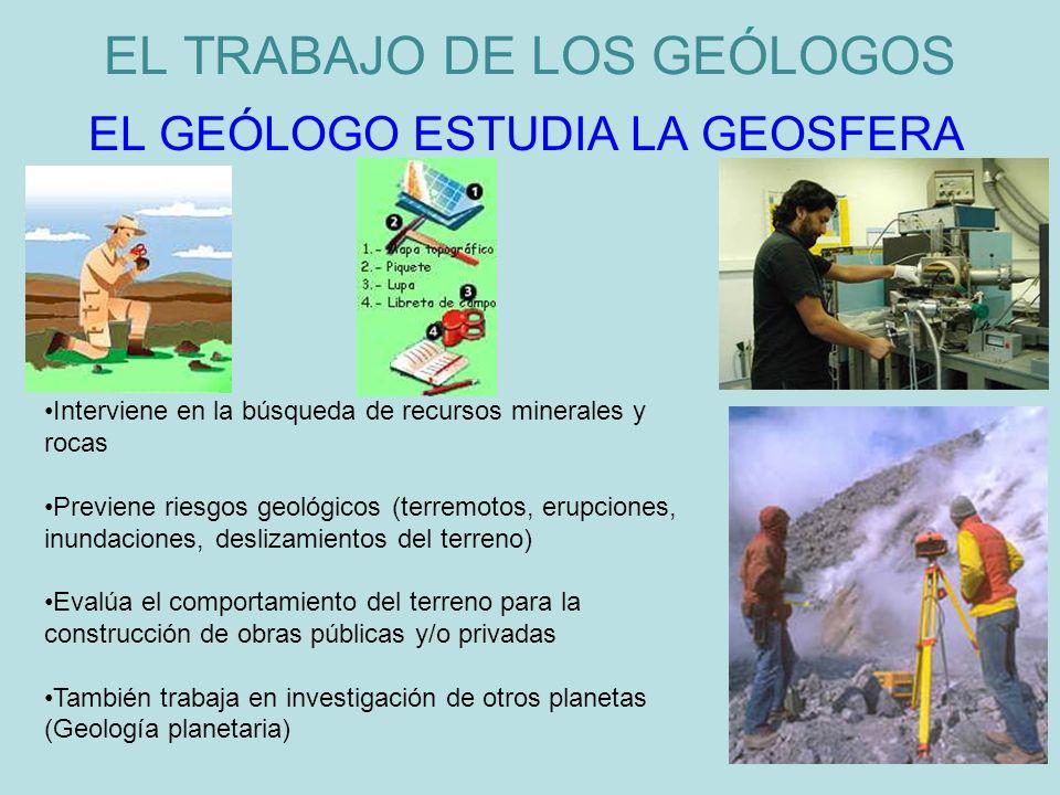 EL TRABAJO DE LOS GEÓLOGOS
