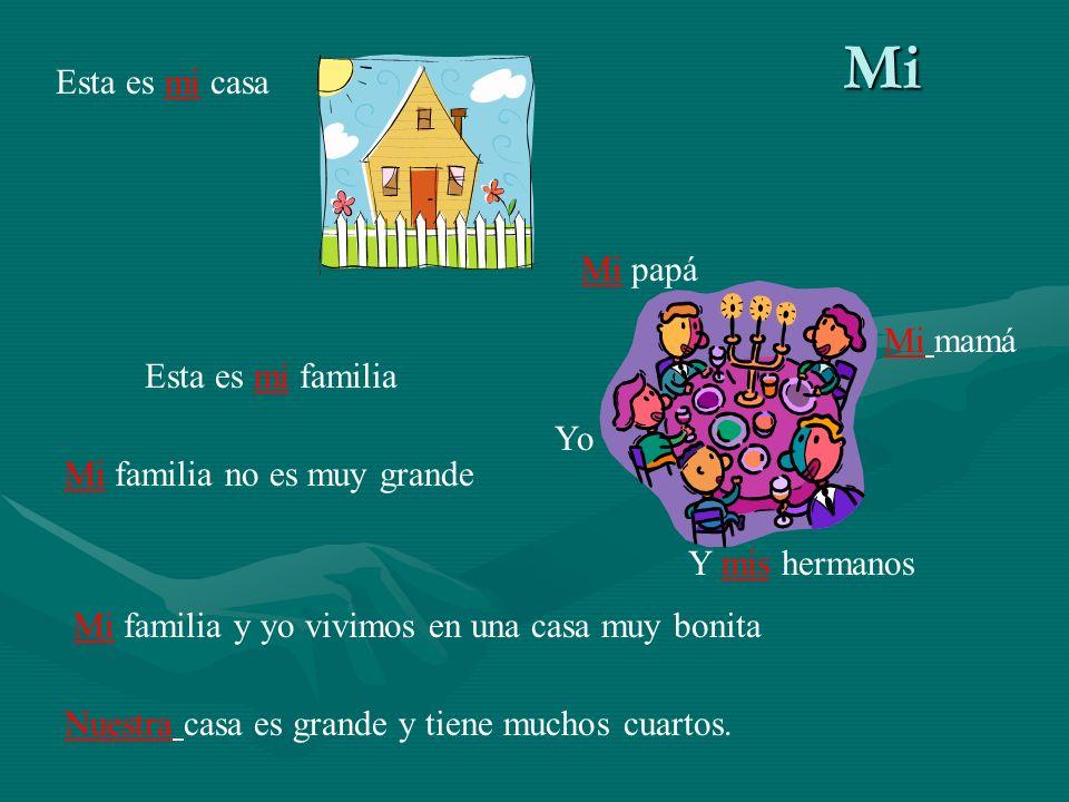 Mi Esta es mi casa Mi papá Mi mamá Esta es mi familia Yo