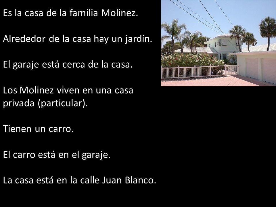 Es la casa de la familia Molinez.