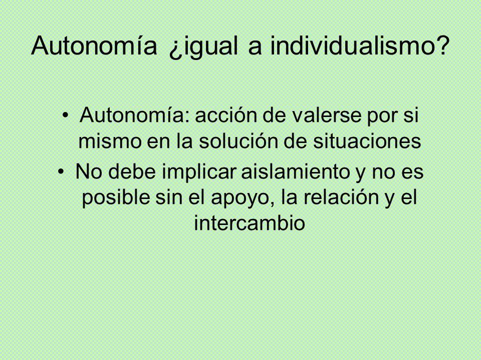 Autonomía ¿igual a individualismo