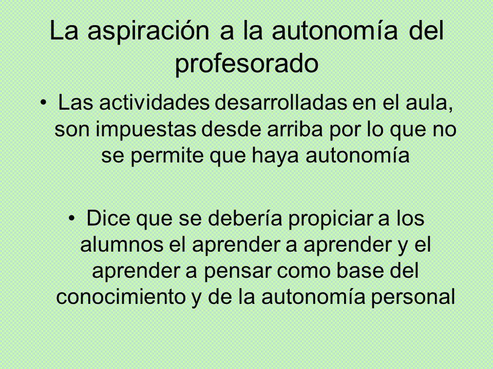 La aspiración a la autonomía del profesorado