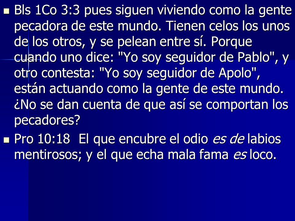 Bls 1Co 3:3 pues siguen viviendo como la gente pecadora de este mundo