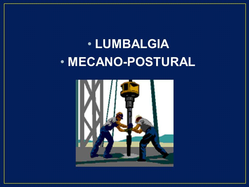 LUMBALGIA MECANO-POSTURAL