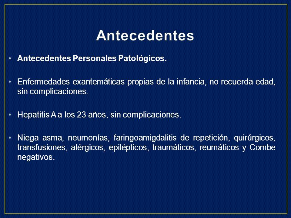 Antecedentes Antecedentes Personales Patológicos.