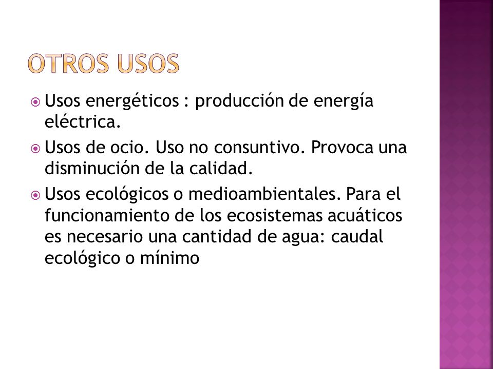 Otros usos Usos energéticos : producción de energía eléctrica.