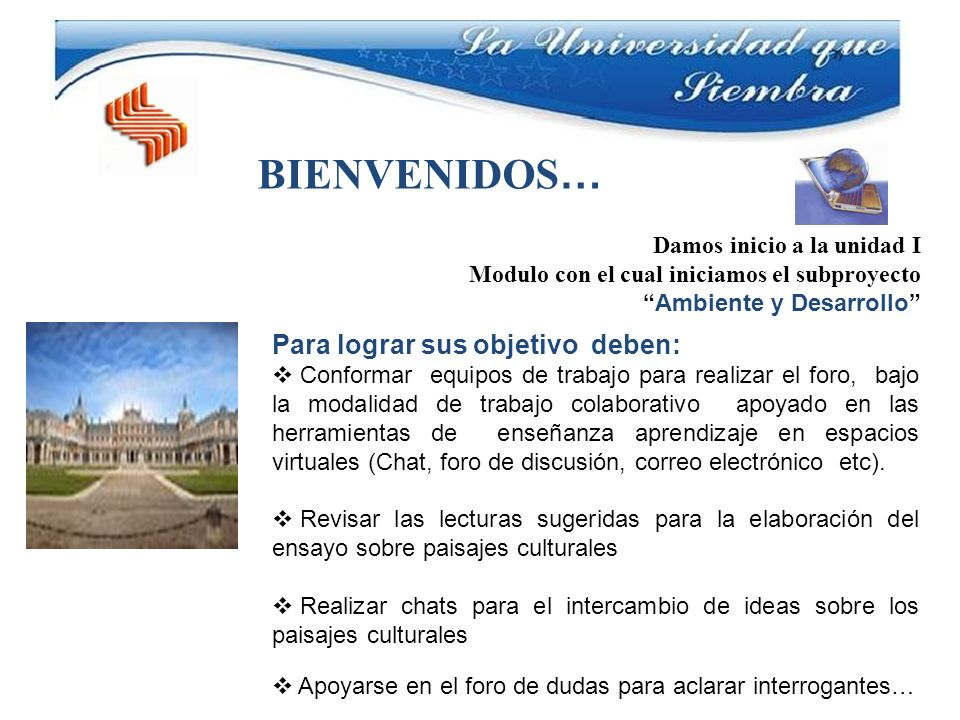BIENVENIDOS… Para lograr sus objetivo deben:
