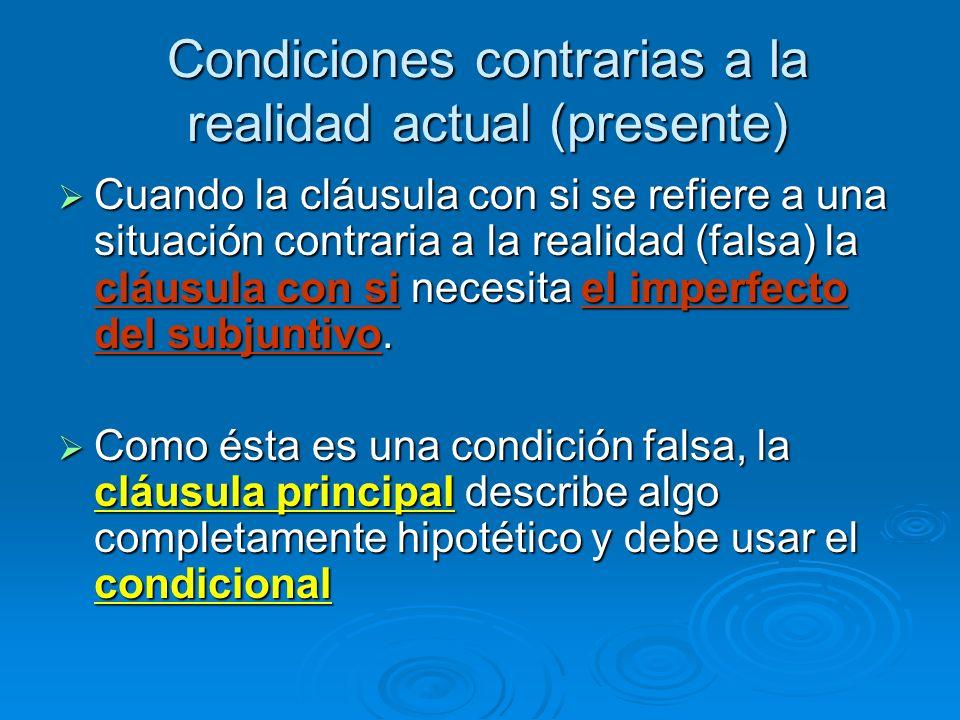 Condiciones contrarias a la realidad actual (presente)