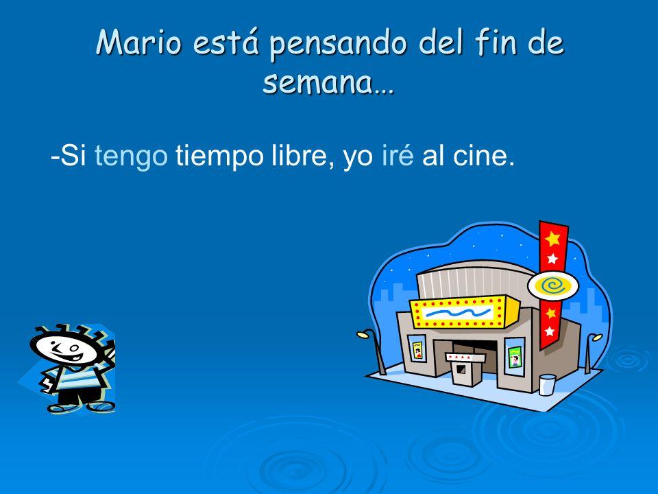 Mario está pensando del fin de semana…