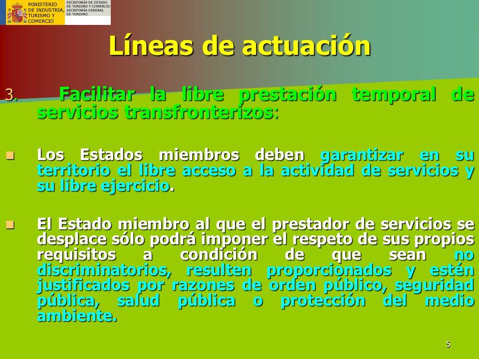 Líneas de actuación 3. Facilitar la libre prestación temporal de servicios transfronterizos:
