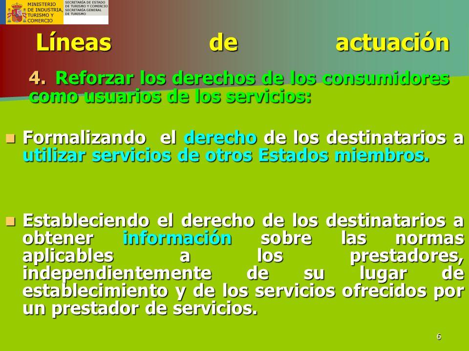 Líneas de actuación 4. Reforzar los derechos de los consumidores como usuarios de los servicios: